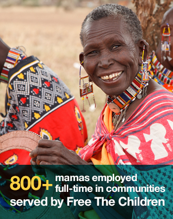 800 mamas employed full-time in communities served by Free The Children